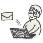 退職の挨拶メールを送付する ~ メールを送る本当の目的は(最終出勤日深夜)